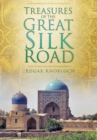 Image for Treasures of the Great Silk Road