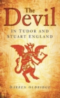 Image for The Devil in Tudor and Stuart England