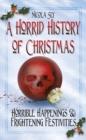 Image for A horrid history of Christmas  : horrible happenings & frightening festivities
