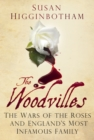 Image for The Woodvilles  : the Wars of the Roses and England's most infamous family