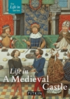 Image for Life in a medieval castle: from 1066 to the 1500s