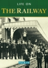 Image for Life on the railway