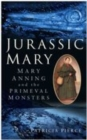 Image for Jurassic Mary: Mary Anning and the primeval monsters