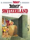 Image for Asterix in Switzerland  : Goscinny and Uderzo present an Asterix adventure