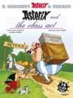 Image for Asterix and the class act  : Goscinny and Uderzo present fourteen all-new Asterix stories