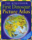 Image for The Kingfisher first dinosaur picture atlas