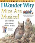 Image for I wonder why mice are musical  : and other questions about music