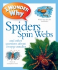 Image for I wonder why spiders spin webs and other questions about creepy-crawlies