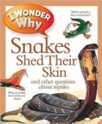 Image for I wonder why snakes shed their skin and other questions about reptiles