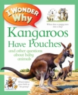 Image for I wonder why kangaroos have pouches and other questions about baby animals