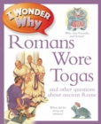 Image for I wonder why Romans wore togas and other questions about ancient Rome