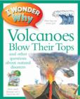 Image for I wonder why volcanoes blow their tops and other questions about natural disasters