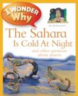 Image for I wonder why the Sahara is cold at night and other questions about deserts