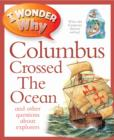 Image for I wonder why Columbus crossed the ocean and other questions about explorers