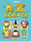 Image for A to Z of science  : a visual dictionary for curious scientists