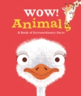 Image for Wow! Animals  : a book of extraordinary facts