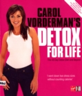 Image for Carol Vorderman's detox for life  : the 28 day detox diet and beyond