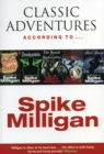 Image for Classic adventures according to Spike Milligan