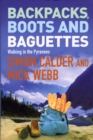 Image for Backpacks, boots and baguettes  : walking in the Pyrenees