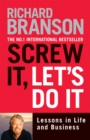 Image for Screw it, let's do it  : lessons in life and business