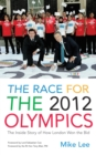Image for The race for the 2012 Olympics  : the inside story of how London won the bid