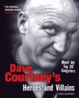 Image for Dave Courtney's heroes and villains