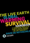 Image for The Live Earth global warming survival handbook  : 77 essential skills to stop climate change - or live through it