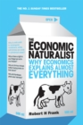 Image for The economic naturalist  : why economics explains almost everything