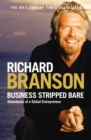 Image for Business stripped bare  : adventures of a global entrepreneur
