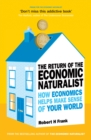 Image for The return of the economic naturalist  : how economics helps make sense of your world
