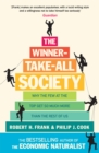 Image for The winner-take-all society  : why the few at the top get so much more than the rest of us