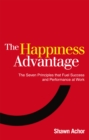 Image for The happiness advantage  : the seven principles that fuel success and performance at work