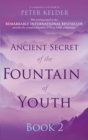 Image for Ancient secret of the fountain of youthBook 2