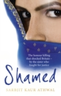 Image for Shamed  : the honour killing that shocked Britain - by the sister who fought for justice