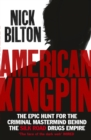 Image for American kingpin  : the epic hunt for the criminal mastermind behind the Silk Road drugs empire