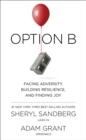Image for Option B  : facing adversity, building resilience, and finding joy