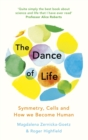 Image for The dance of life  : the new science of how a single cell becomes a human being