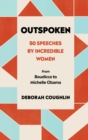 Image for Outspoken  : 50 speeches by incredible women