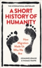 Image for A short history of humanity  : how migration made us who we are