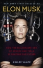 Image for Elon Musk  : how the billionaire CEO of SpaceX and Tesla is shaping our future