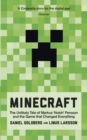 Image for Minecraft  : the unlikely tale of Markus 'Notch' Persson and the game that changed everything