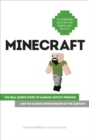 Image for Minecraft  : the real inside story of Markus 'Notch' Persson and the gaming phenomenon of the century