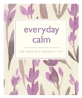 Image for Everyday calm  : 365 ways to a better you