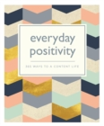 Image for Everyday positivity  : 365 ways to a content life