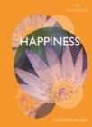 Image for Tiny Healer: Happiness : How to enjoy the Simple Life: Tips, Exercises and Reflections For Cultivating Mindfulness.