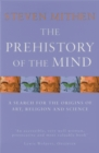 Image for The prehistory of the mind  : a search for the origins of art, religion and science