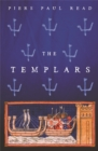 Image for The Templars  : the dramatic history of the Knights Templar, the most powerful military order of the Crusades