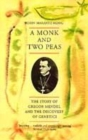 Image for A monk and two peas  : the story of Gregor Mendel and the discovery of genetics