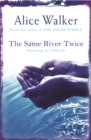 Image for The same river twice  : honoring the difficult