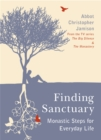 Image for Finding sanctuary  : monastic steps for everyday life